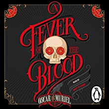 A Fever of the Blood: Frey & McGray, Book 2 Audiobook by Oscar de Muriel Narrated by Andy Secombe