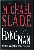 HANGMAN (067089480X) by Slade, Michael