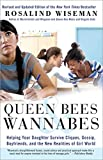 Queen Bees and Wannabes: Helping Your Daughter Survive Cliques, Gossip, Boyfriends, and the New