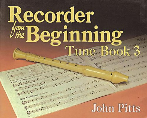 Recorder from the Beginning - Book 3: Tune Book: Tune Book 3