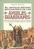 El Antiguo Metodo Adivinatorio De Los Angeles Guardianes / The Ancient Method of the Guardian Angel's Divination (Spanish Edition) (9507684255) by Francis Roland