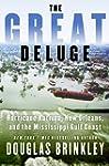 The Great Deluge: Hurricane Katrina,...