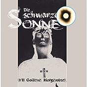 Goldene Morgenröte (Die schwarze Sonne 7) | Günter Merlau