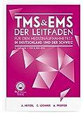 TMS & EMS 2015 - Der Leitfaden: Tipps, Tricks und Bearbeitungsstrategien für den Medizinertest in Deutschland und der Schweiz