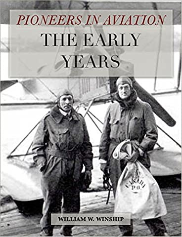 Pioneers In Aviation: The Early Years