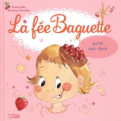 La fée Baguette (6) : La fée Baguette perd une dent