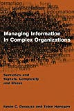 img - for Managing Information in Complex Organizations: Semiotics and Signals, Complexity and Chaos book / textbook / text book