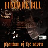 Phantom of the Rapra ~ Bushwick Bill