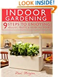 Indoor Gardening: 9 Steps To Enjoying Veggies, Fruits, & Herbs All Year!