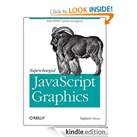 Supercharged JavaScript Graphics: with HTML5 canvas, jQuery, and More