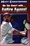 Andre Agassi: On the Court with... (A...