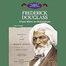 Frederick Douglass: From Slave to Statesman (       UNABRIDGED) by Alice Fleming Narrated by Roscoe Orman