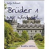 """Br�der 1: Wer Wind s�t...von """"Katja R�bsaat"""""""