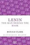 Lenin: The Man Behind the Mask (1448200903) by Clark, Ronald