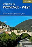 Walking in Provence - West: Drome Provencal, Vaucluse, Var (Cicerone Guides)