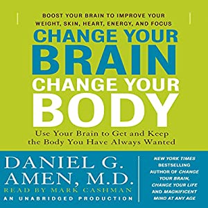 Change Your Brain, Change Your Body Audiobook