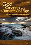 God, Creation and Climate Change: Spiritual and Ethical Perspectives (LWF Studies)