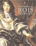 echange, troc Claude Gauvard, Joël Cornette, Emmanuel Fureix - Souverains et Rois de France