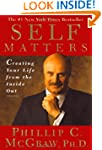 Self Matters : Creating Your Life fro...