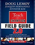 img - for Teach Like a Champion Field Guide 2.0: A Practical Resource to Make the 62 Techniques Your Own book / textbook / text book