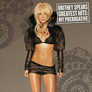 Greatest Hits: My Prerogative (Limited Edition with Bonus CD)