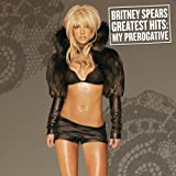 Greatest Hits: My Prerogative (Limited Edition with Bonus CD) ~ Britney Spears