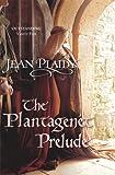 Jean Plaidy The Plantagenet Prelude: (Plantagenet Saga)
