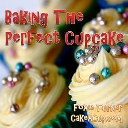 Baking The Perfect Cupcake