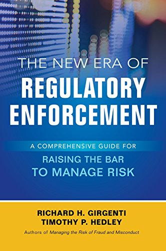 the-new-era-of-regulatory-enforcement-a-comprehensive-guide-for-raising-the-bar-to-manage-risk