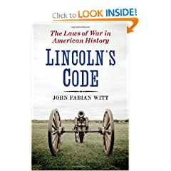 Lincoln's Code: The Laws of War in American History by John Fabian Witt