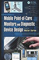 Mobile Point-of-Care Monitors and Diagnostic Device Design Front Cover
