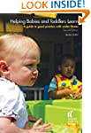 Helping Babies & Toddlers Learn: A Gu...