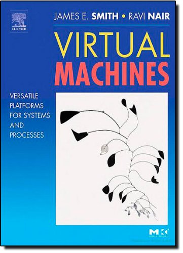 Virtual Machines - Versatile Platforms for Systems and Processes