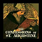 Confessions of Saint Augustine Hörbuch von Saint Aurelius Augustinus Gesprochen von: Bernard Mayes