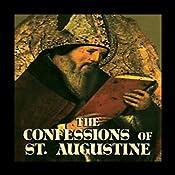 Confessions of Saint Augustine | [Saint Aurelius Augustinus]