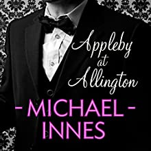 Appleby at Allington: An Inspector Appleby Mystery Audiobook by Michael Innes Narrated by Gordon Dulieu
