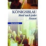 """K�nigsblau: Mord nach jeder Fasson.von """"Tom Wolf"""""""