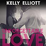 Unforgettable Love | Kelly Elliott