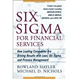 Six Sigma for Financial Services: How Leading Companies Are Driving Results Using Lean, Six Sigma, and Process Managementby Rowland Hayler