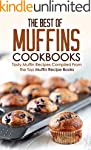 The Best of Muffins Cookbooks: Tasty...