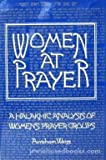 Women at Prayer: A Halakhic Analysis of Women's Prayer Groups