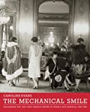 Mechanical Smile - Modernism and the First Fashion  Shows in France and America, 1900-1929.