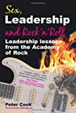 Sex, Leadership and Rock'n'Roll: Leadership lessons from the Academy of Rock