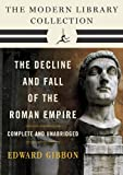 Image of Decline and Fall of the Roman Empire: The Modern Library Collection (Complete and Unabridged)