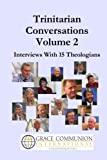 img - for Trinitarian Conversations, Volume 2: Interviews With 15 Theologians (You're Included) book / textbook / text book