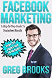 51WzrmnaiGL. SL160  Facebook Marketing: A Step by Step Guide to Guaranteed Results (Facebook, Facebook Advertising, Facebook Ads)