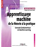 Apprentissage machine : de la théorie à la pratique