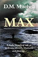 Max: (a psychological thriller combining mystery, crime and suspense) (English Edition)