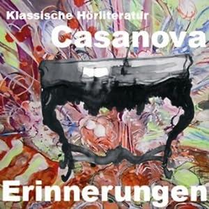 Casanova. Erinnerungen Hörbuch