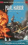 Pearl Harbor: A Day of Infamy (Graphic Battles of World War II) (1404274286) by White, Steve